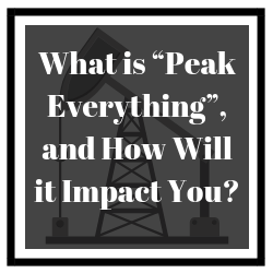 "What is ""Peak Everything"", and How Will it Impact You_"