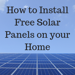 How to Install Free Solar Panels on your Home