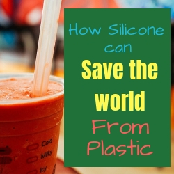 How Silicone Can Save the World From Plastic