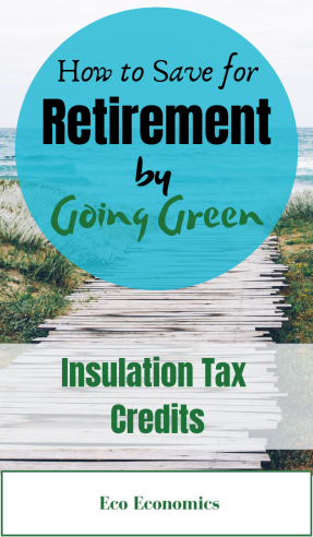How to Save for Retirement by Going Green Insulation (1)