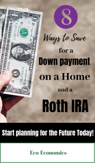 8 Ways to Save for a Down payment on a home and a Roth IRA