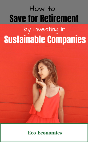 How to Save for Retirement by Investing in Sustainable Companies (1)
