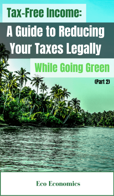 Tax-Free Income_ A Guide to Reducing Your Taxes Legally While Going Green (Part 2)