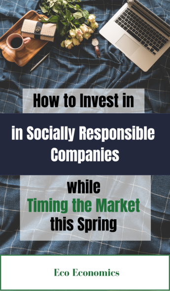 How to invest in socially responsible companies while timing the market